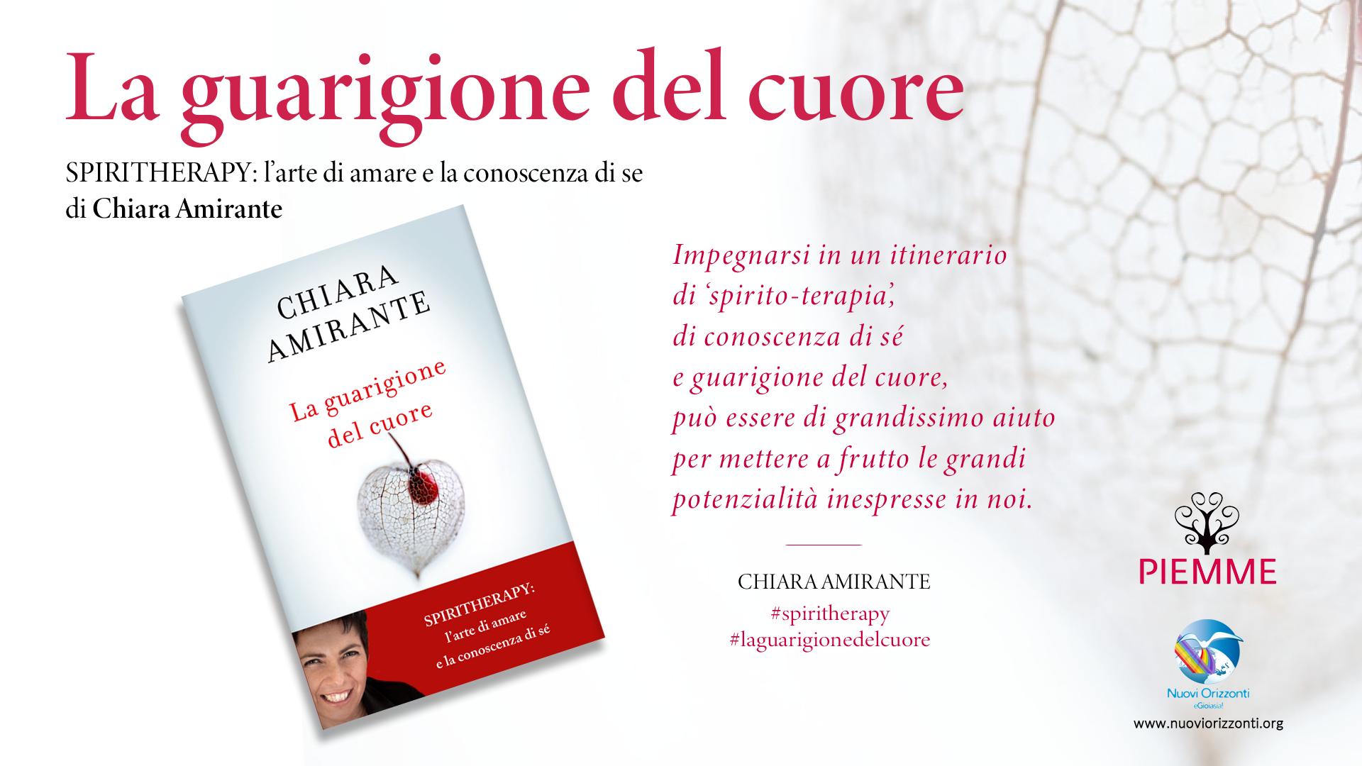 La guarigione del Cuore. Il nuovo libro di Chiara Amirante - Nuovi Orizzonti